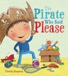 The Pirate Who Said Please by Timothy Knapman