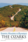 Scenic Routes & Byways the Ozarks, 3rd: Including the Ouachita Mountains