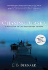 Chasing Alaska: A Portrait of the Last Frontier Then and Now