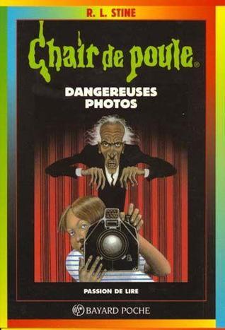 Dangereuses Photos (Chair de Poule #3)