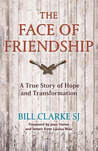 Face of Friendship: A True Story of Hope and Transformation