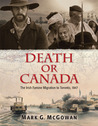Death or Canada: The Irish Famine Migration to Toronto, 1847