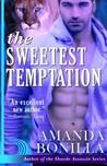 The Sweetest Temptation by Amanda Bonilla