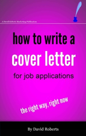 How to Write a Cover Letter for Job Applications: The Right Way, Right Now