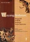 Wayang-liederen: Biografi Politik Budaya Noto Soeroto