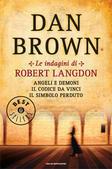 Le indagini di Robert Langdon: Angeli e Demoni - Il codice da Vinci - Il simbolo perduto