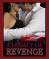 A Legacy of Revenge by Harriet Schultz