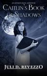 Caitlin's Book of Shadows (Antique Magic, #1.5)