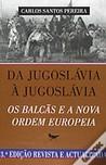 Da Jugoslávia à Jugoslávia - Os Balcãs e a Nova Ordem Europeia