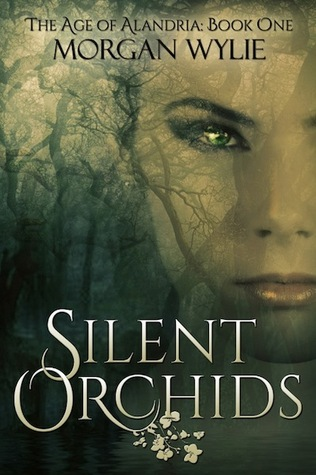 Silent Orchids (The Age of Alandria, #1)