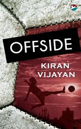 Offside by Kiran Vijayan