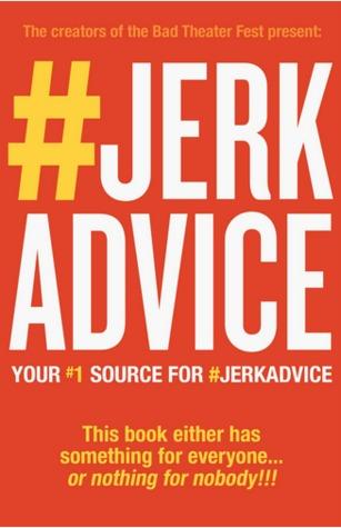 #JerkAdvice