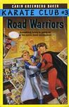 Road Warriors by Carin Greenberg Baker
