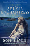 The Selkie Enchantress by Sophie Moss