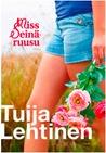 Miss Seinäruusu by Tuija Lehtinen