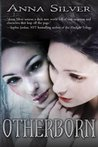 Otherborn by Anna  Silver