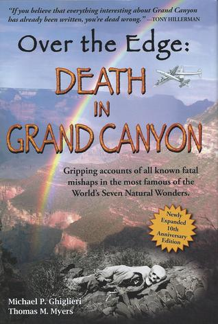 over-the-edge-death-in-grand-canyon-gripping-accounts-of-all-known-fatal-mishaps-in-the-most-famous-of-the-world-s-seven-natural-wonders