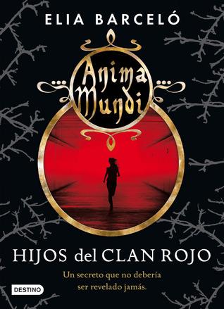 Hijos del Clan Rojo (Anima Mundi #1)