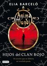 Hijos del Clan Rojo (Anima Mundi, #1)