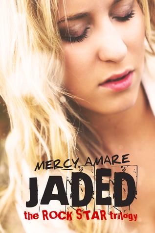 Jaded (Rock Star trilogy, #1)