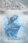 Dream Weaver (Dream Weaver, #1)