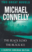 The Black Echo / The Black Ice (Harry Bosch, #1-2)