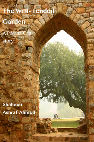 The Well-Tended Garden (The Purana Qila Stories, #3)