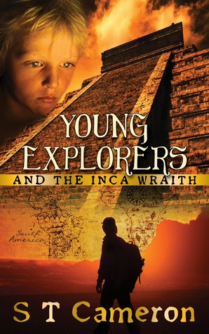 Young Explorers and the Inca Wraith (Young Explorers #1)