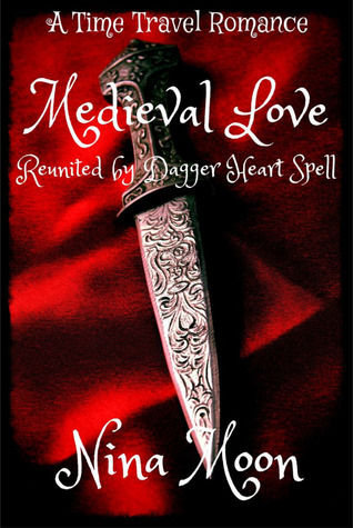 Time Travel Romance - Medieval Love: Reunited by Dagger Heart Spell