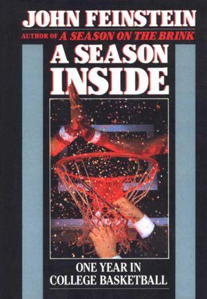 A Season Inside by John Feinstein