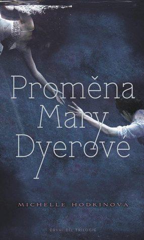 Proměna Mary Dyerové (Mara Dyerová, #2)