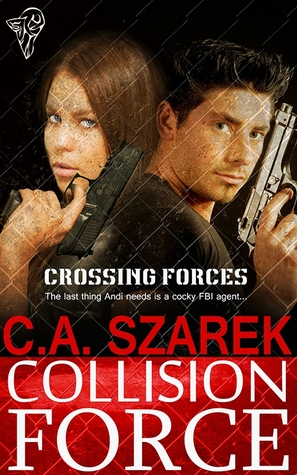 Collision Force by C.A. Szarek