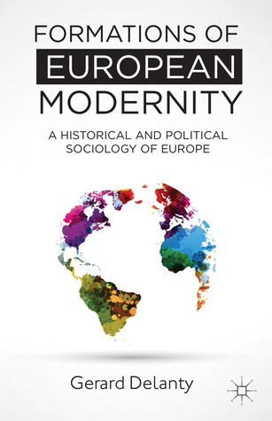Formations of European Modernity: A Historical and Political Sociology of Europe