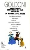 Arlecchino Servitore Di Due Padroni / La Bottega Del Caffè