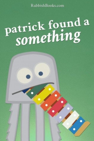 patrick-found-a-something