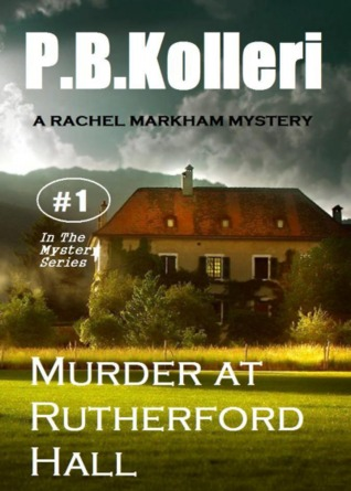 Murder at Rutherford Hall (Rachel Markham Mystery Series, #1)