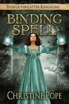 Binding Spell (Tales of the Latter Kingdoms, #3)