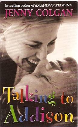 Talking To Addison by Jenny Colgan