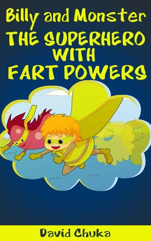 Ebook Billy and Monster: The Superhero with Fart Powers by David Chuka read!