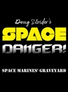 Space Danger! Space Marines' Graveyard