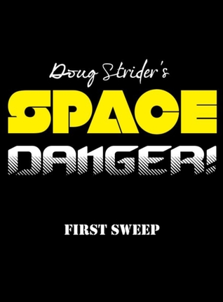 Space Danger - First Sweep