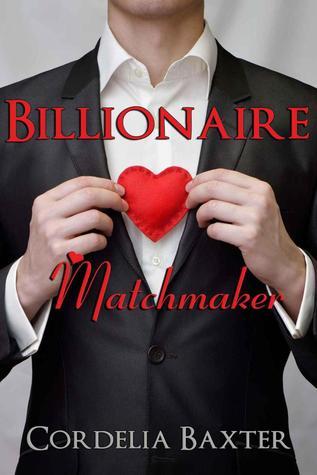 Billionaire Matchmaker (Billionaire Matchmaker, #1)