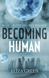 Becoming Human by Eliza Green