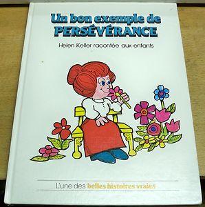 Un bon exemple de persévérance: Helen Keller racontée aux enfants