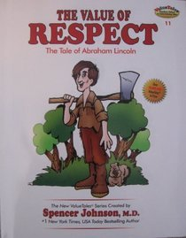 The Value of Respect: The Tale of Abraham Lincoln