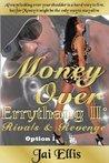 Money Over Errythang 2:Rivals & Revenge (Option 1)