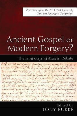 ancient-gospel-or-modern-forgery-the-secret-gospel-of-mark-in-debate-proceedings-from-the-2011-york-university-christian-apocrypha-symposium