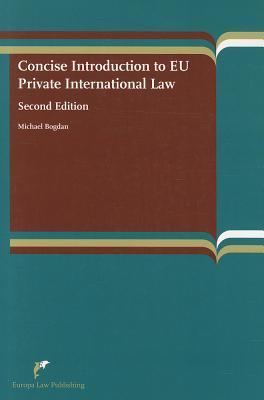 Concise Introduction to Eu Private International Law: Second Edition