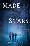 Made of Stars by Kelley York