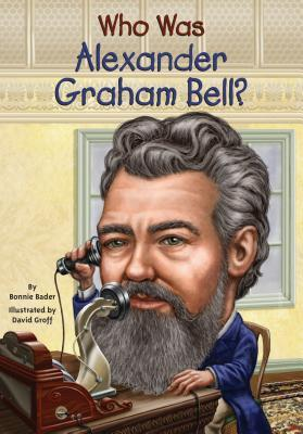 Who Was Alexander Graham Bell?(Who Was/Is...?)